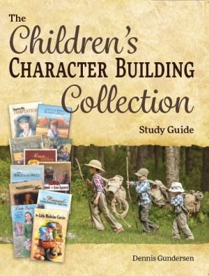 The Children's Character Building Collection Study Guide