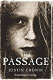 The Passage by Justin Cronin (2010-11-11)