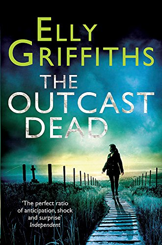 The Outcast Dead: The Dr Ruth Galloway Mysteries 6