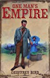 One Man's Empire, Geoffrey Bird, 0230701337