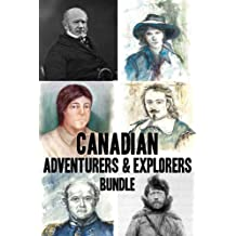 Canadian Adventurers and Explorers Bundle: David Thompson / Vilhjalmur Stefansson / Samuel de Champlain / John Franklin / George Simpson / Phyllis Munday (Quest Biography)