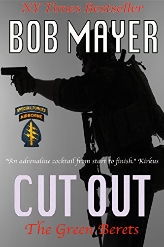 Cut Out The Green Berets Book 4 Kindle Edition By Bob Mayer