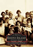 img - for Edisto Island: A Family Affair (SC) (Images of America) book / textbook / text book