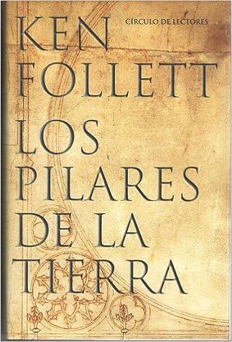 Los pilares de la tierra: Amazon.es: Ken Follet, Círculo de ...