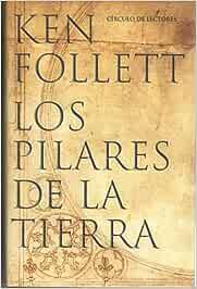 Los Pilares De La Tierra Ken Follet Círculo De Lectores Amazon Es Libros