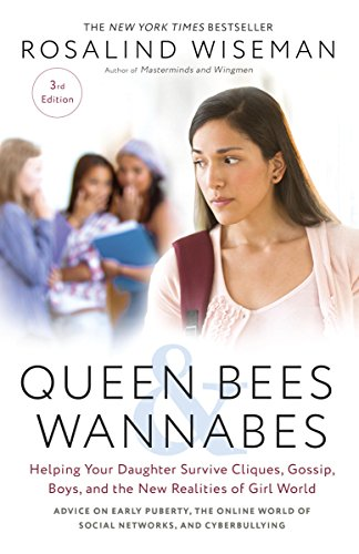 Queen Bees and Wannabes, 3rd Edition: Helping Your Daughter Survive Cliques, Gossip, Boys, and the New Realities of Girl - The Bees Help How To