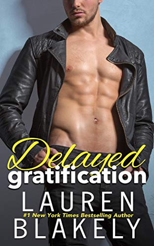 Delayed Gratification: (Always Satisfied Book 2.5)