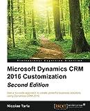 Microsoft Dynamics CRM 2016 Customization - Second Edition