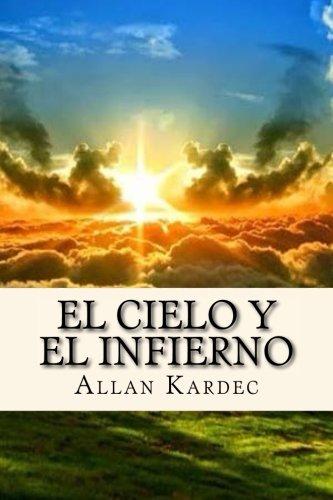 El Cielo y el Infierno (Spanisch) Edition (Spanish Edition) [Allan Kardec] (Tapa Blanda)