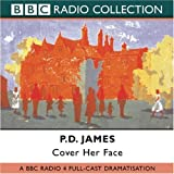 img - for Cover Her Face (Adam Dalgliesh Mystery, A BBC Radio Full-Cast Dramatization) book / textbook / text book