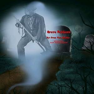 Grave Robbers Audiobook
