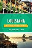 Louisiana Off the Beaten Path®: Discover Your Fun (Off the Beaten Path Series)