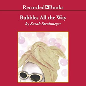 Bubbles All the Way Audiobook