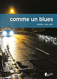 Comme un blues, Malvar, Anibal