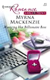 Marrying Her Billionaire Boss, Myrna MacKenzie, 0373183135