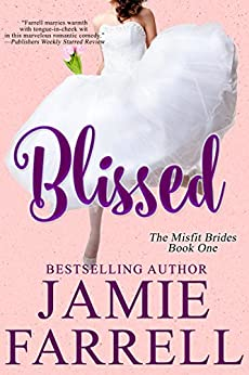 Blissed (Misfit Brides Book 1) by [Farrell, Jamie]