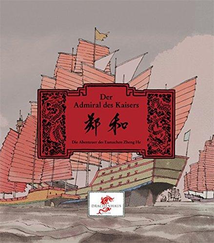 Der Admiral des Kaisers. Die Abenteuer des Eunuchen Zheng He. (Chinesische Geschichte) Gebundenes Buch – 1. November 2012 Nora Frisch Weng Qi Drachenhaus Verlag 3943314014