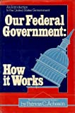 Our Federal Government, Patricia C. Acheson, 0396075959
