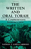 The Written and Oral Torah, Nathan T. Lopes Cardozo, 0765759896