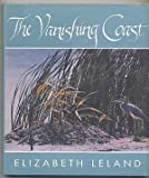 img - for The Vanishing Coast 1st edition by Leland, Elizabeth (1992) Hardcover book / textbook / text book