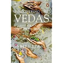 Discovering the Vedas: Origins, Mantras, Rituals, Insights