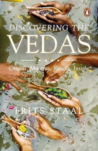 Discovering the Vedas: Origins, Mantras, Rituals, Insights PDF