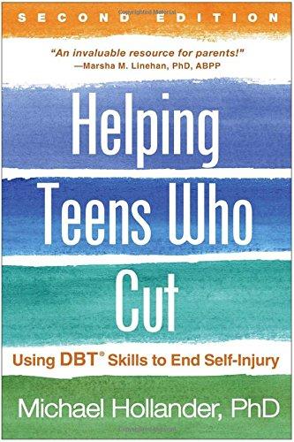 Helping Teens Who Cut, Second Edition: Using DBT® Skills to End Self-Injury pdf epub