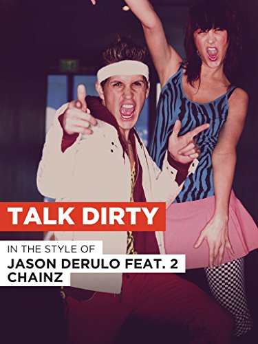 Talk Dirty in the Style of Jason Derulo feat. 2 - Derulo Style Jason