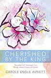 img - for Cherished by the King: Discovering God s Extravagant Love Through Ancient Customs and Symbols book / textbook / text book
