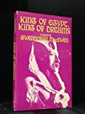 img - for King of Egypt, King of Dreams. book / textbook / text book