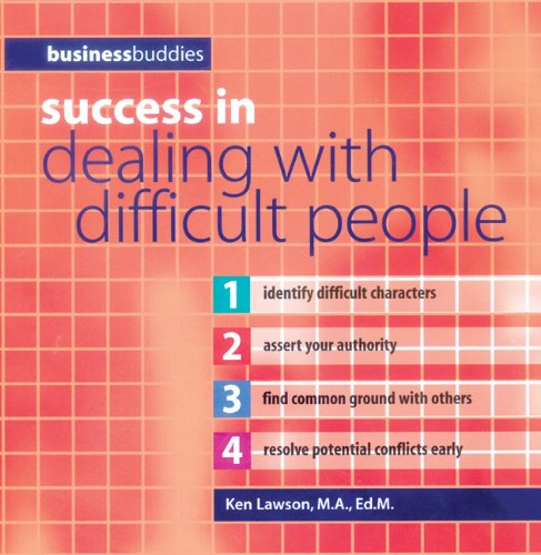 Success in Dealing with Difficult People (Business Buddies Series) PDF