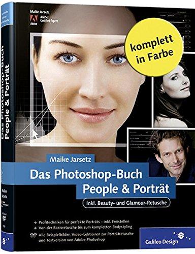Das Photoshop-Buch People & Porträt. Inkl. Beauty- und Glamour-Retusche