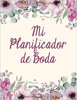 Mi Planificador De Boda: Un Organizador de Bodas, Flores de la Boda Cubierta de libro Crema (Spanish Edition): M2MParty Designs: 9781794666368: Amazon.com: ...