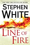 Line of Fire, Stephen White, 0525952527