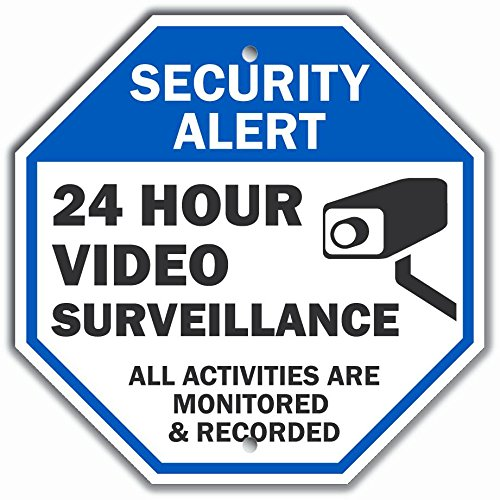 Video Surveillance Sign, ''Security Alert 24 Hour Video Surveillance All Activities are Monitored'' 10''X10'' Aluminum Stop Sign
