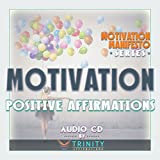 Motivation Manifesto Series: Motivation Positive Affirmations audio CD