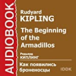 The Beginning of the Armadillos [Russian Edition] | Rudyard Kipling