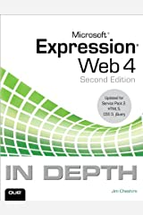 Microsoft Expression Web 4 In Depth: Updated for Service Pack 2 - HTML 5, CSS 3, JQuery (English Edition) eBook Kindle