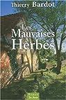 Les Mauvaises Herbes par Thierry