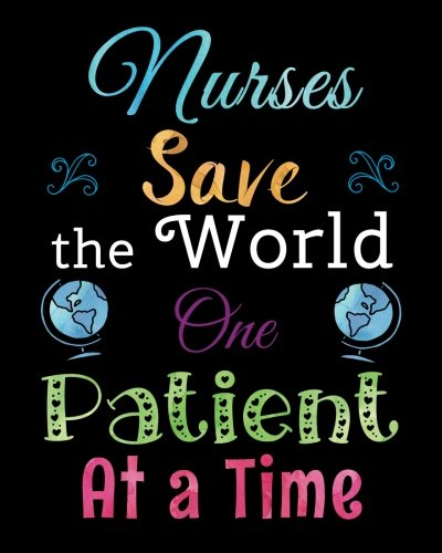 Nurse Inspirational Quote Notebook Nurses Save the World: Nurse Gift, Graduation, Thank You, Appreciation Gift for Year End, Retirement, Gratitude - Lined Notebook