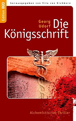 Die Königsschrift: Alchemistischer Thriller (Edition BoD)