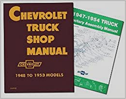 1947 1948 1949 1950 1951 1952 1953 1954 Chevrolet Truck Repair Shop Service Manual Factory Assembly Manual Sedan Delivery Light Duty Medium Duty And Heavy Duty Gm Gmc Chevrolet Chevy