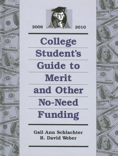 College Student's Guide to Merit and Other No-need Funding 2008-2010