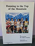 img - for Running to the Top of the Mountain book / textbook / text book