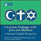 Christian Dialogue with Jews and Muslims: A Roman Catholic Perspective Vortrag von Fr. Steven J. McMichael OFM ConvSTD Gesprochen von: Fr. Steven J. McMichael OFM ConvSTD