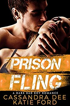 Prison Fling:  A Dark Bad Boy Romance by [Dee, Cassandra, Ford, Katie]