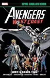 : Avengers West Coast Epic Collection: Lost in Space-Time (Avengers West Coast Avengers)