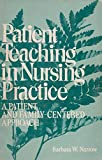 Patient Teaching in Nursing Practice, Barbara W. Narrow, 0471040355