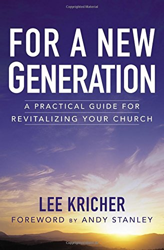 For a New Generation: A Practical Guide for Revitalizing Your Church