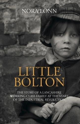 Little Bolton: The story of a working class family at the start of the industrial revolution pdf